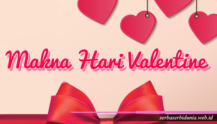 Makna dari Hari Valentine