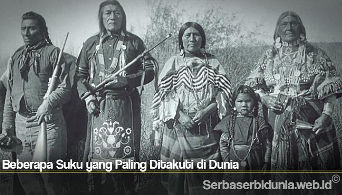 Beberapa Suku yang Paling Ditakuti di Dunia