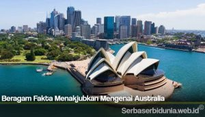 Beragam Fakta Menakjubkan Mengenai Australia