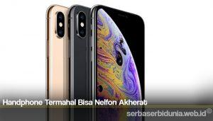 Handphone Termahal Bisa Nelfon Akherat