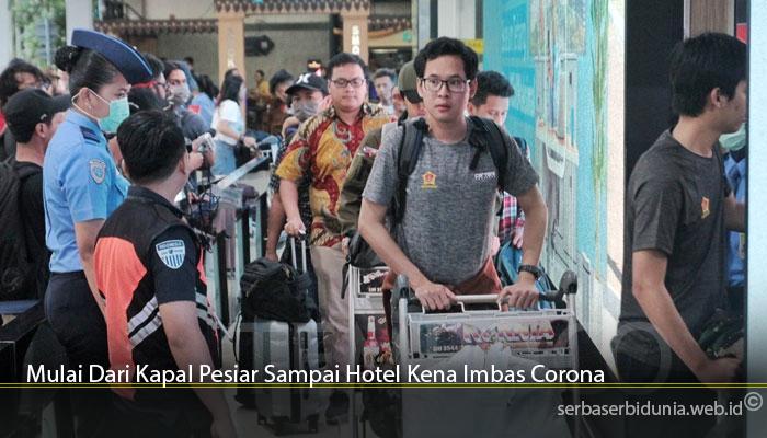 Mulai Dari Kapal Pesiar Sampai Hotel Kena Imbas Corona