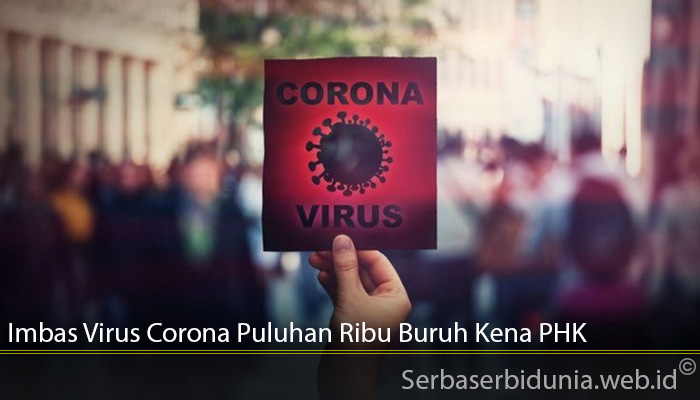 Imbas Virus Corona Puluhan Ribu Buruh Kena PHK